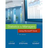 Statistics for Managers Using Microsoft Excel by Levine, David M.; Stephan, David F.; Szabat, Kathryn A., 9780134173054