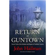 Return to Guntown by Hailman, John, 9781496803054