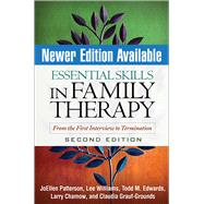 Essential Skills in Family Therapy: From the First Interview to Termination by Patterson, JoEllen; Williams, Lee; Edwards, Todd M.; Chamow, Larry; Grauf-Grounds, Claudia; Sprenkle, Douglas H., 9781606233054