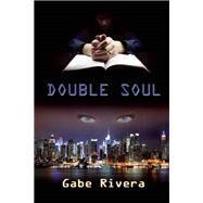 Double Soul by Rivera, Gabe, 9781942603054