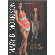 If You Don't Know Me by Morrison, Mary B., 9780758273055