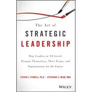 The Art of Strategic Leadership by Stowell, Steven J.; Mead, Stephanie S., 9781119213055