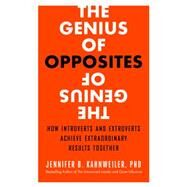 The Genius of Opposites by KAHNWEILER, JENNIFER B., 9781626563056