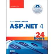 Sams Teach Yourself ASP.NET 4 in 24 Hours Complete Starter Kit by Mitchell, Scott, 9780672333057