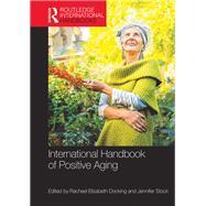International Handbook of Positive Aging by Docking; Rachael Elizabeth, 9781138933057