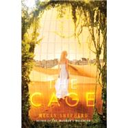 The Cage by Shepherd, Megan, 9780062243058