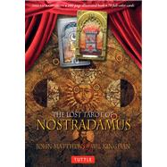 The Lost Tarot of Nostradamus by Matthews, John; Kinghan, Wil, 9780804843058