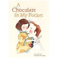 A Chocolate In My Pocket by LaBranche, Eric; Suggs, Margaret Anne, 9781605373058