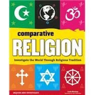Comparative Religion Investigate the World Through Religious Tradition by Mooney, Carla, 9781619303058