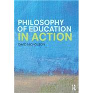 Philosophy of Education in Action: An Inquiry-Based Approach by Nicholson; David W., 9781138843059