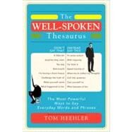 The Well-Spoken Thesaurus by Heehler, Tom, 9781402243059