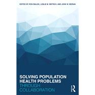 Solving Population Health Problems through Collaboration by Bialek; Ron, 9781498763059