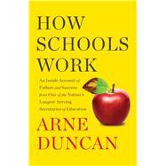 How Schools Work by Duncan, Arne, 9781501173059