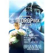 The Drop Box How 500 Abandoned Babies, an Act of Compassion, and a Movie Changed My Life Forever by Ivie, Brian; Kluck, Ted, 9780781413060