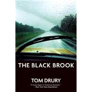 The Black Brook by Drury, Tom, 9780802123060
