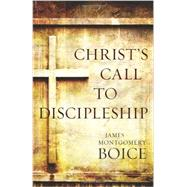 Christ's Call to Discipleship by Boice, James Montgomery, 9780825443060