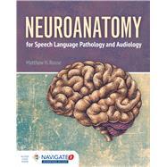 Neuroanatomy for Speech Language Pathology and Audiology by Rouse, Matthew, 9781284023060