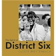 The Spirit of District Six by Breytenbach, Cloete; Barrow, Brian (CON), 9781485303060