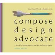 Compose, Design, Advocate by Wysocki, Anne Frances; Lynch, Dennis A., 9780205693061