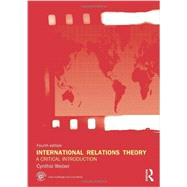 International Relations Theory: A Critical Introduction by Weber, Cynthia, 9780415713061