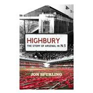 Highbury by Spurling, Jon, 9781409153061