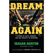 Dream Again by Austin, Isaiah; Litton, Matt (CON); Griffin, Robert, III, 9781501123061