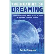 The Meaning of Dreaming by Simpson, Savitri, 9781565893061