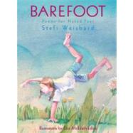 Barefoot : Poems for Naked Feet by Weisburd, Stefi, 9781590783061