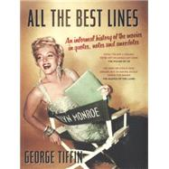 All the Best Lines: An Informal History of the Movies in Quotes, Notes and Anecdotes by Tiffin, George, 9781781853061