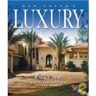 Dan Sater's Luxury Home Plans : Over 100 View-Oriented Estate Homes by Sater, Dan, 9781932553062