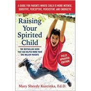 Raising Your Spirited Child by Kurcinka, Mary Sheedy, 9780062403063