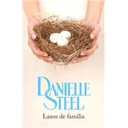 Lazos de familia by STEEL, DANIELLE, 9780804173063