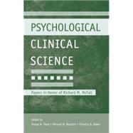 Psychological Clinical Science: Papers in Honor of Richard M. McFall by Treat,Teresa A., 9781138873063