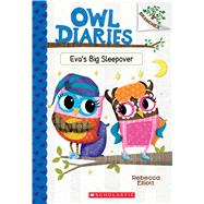 Eva's Big Sleepover: A Branches Book (Owl Diaries #9) by Elliott, Rebecca, 9781338163063