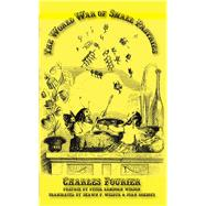 The World War of Small Pastries by Fourier, Charles; Wilson, Peter Lamborn; Wilbur, Shawn P.; Roelofs, Joan, 9781570273063