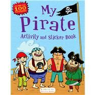 My Pirate Activity and Sticker Book Bloomsbury Activity Books by Unknown, 9781619633063
