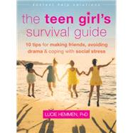 The Teen Girl's Survival Guide by Hemmen, Lucie, Ph.D., 9781626253063