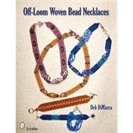 Off-loom Woven Bead Necklaces by DIMARCO DEB, 9780764333064