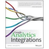Google Analytics Integrations by Waisberg, Daniel, 9781119053064