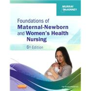 Foundations of Maternal-newborn and Women's Health Nursing by Murray, Sharon Smith, 9781455733064