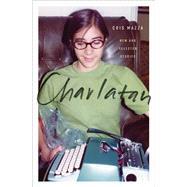 Charlatan by Mazza, Cris; Frangello, Gina; Moody, Rick, 9781945883064