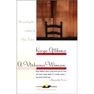 A Virtuous Woman by GIBBONS, KAYE, 9780375703065