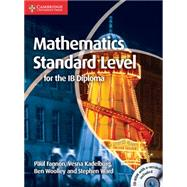 Mathematics for the IB Diploma Standard Level with CD-ROM by Fannon, Paul; Kadelburg, Vesna; Woolley, Ben; Ward, Stephen, 9781107613065