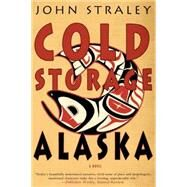 Cold Storage, Alaska by STRALEY, JOHN, 9781616953065
