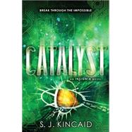 Catalyst by Kincaid, S. J., 9780062093066