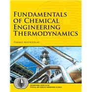Fundamentals of Chemical Engineering Thermodynamics by Matsoukas, Themis, 9780132693066