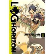 Log Horizon, Vol. 1 (manga) by Touno, Mamare; Hara, Kazuhiro, 9780316383066
