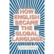 How English Became the Global Language by Northrup, David, 9781137303066