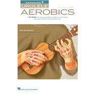 Ukulele Aerobics by Johnson, Chad, 9781476813066