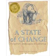 A State of Change: Forgotten Landscapes of California by Cunningham, Laura, 9781597143066